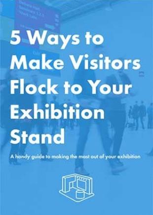 5 ways to get visitors to your exhibition stand – the best way to gain intrigue for your stand.